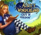 Alice's Wonderland: Cast In Shadow гра