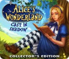Alice's Wonderland: Cast In Shadow Collector's Edition гра