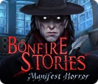 Bonfire Stories: Manifest Horror гра