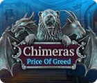 Chimeras: Price of Greed гра