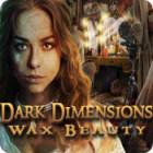 Dark Dimensions: Wax Beauty гра
