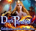 Dark Parables: Goldilocks and the Fallen Star гра
