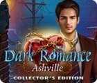 Dark Romance: Ashville Collector's Edition гра