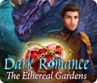 Dark Romance: The Ethereal Gardens гра