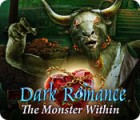 Dark Romance: The Monster Within гра