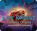 Dark Romance: Vampire Origins Collector's Edition гра