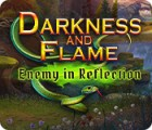 Darkness and Flame: Enemy in Reflection гра