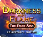 Darkness and Flame: The Dark Side Collector's Edition гра