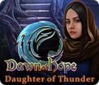 Dawn of Hope: Daughter of Thunder гра