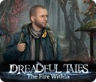 Dreadful Tales: The Fire Within гра