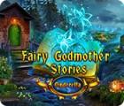 Fairy Godmother Stories: Cinderella гра