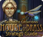 Fantastic Creations: House of Brass Strategy Guide гра