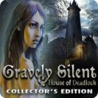 Gravely Silent: House of Deadlock Collector's Edition гра