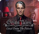 Grim Tales: Guest From The Future Collector's Edition гра