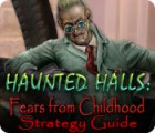 Haunted Halls: Fears from Childhood Strategy Guide гра