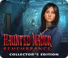 Haunted Manor: Remembrance Collector's Edition гра