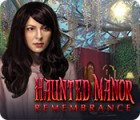 Haunted Manor: Remembrance гра