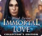 Immortal Love: Blind Desire Collector's Edition гра