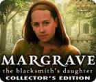 Margrave: The Blacksmith's Daughter Collector's Edition гра