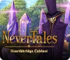 Nevertales: Hearthbridge Cabinet гра