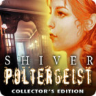 Shiver: Poltergeist Collector's Edition гра