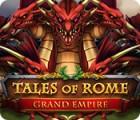 Tales of Rome: Grand Empire гра