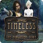 Timeless: The Forgotten Town гра