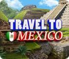 Travel To Mexico гра