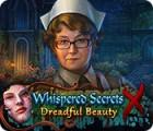 Whispered Secrets: Dreadful Beauty гра